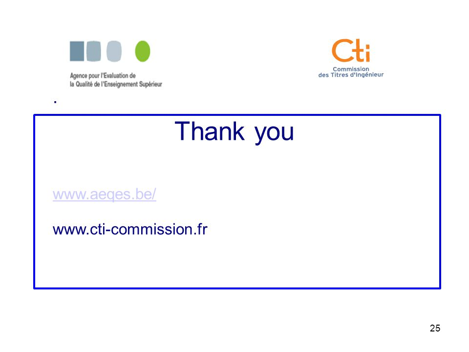 25. Thank you www.aeqes.be/ www.cti-commission.fr