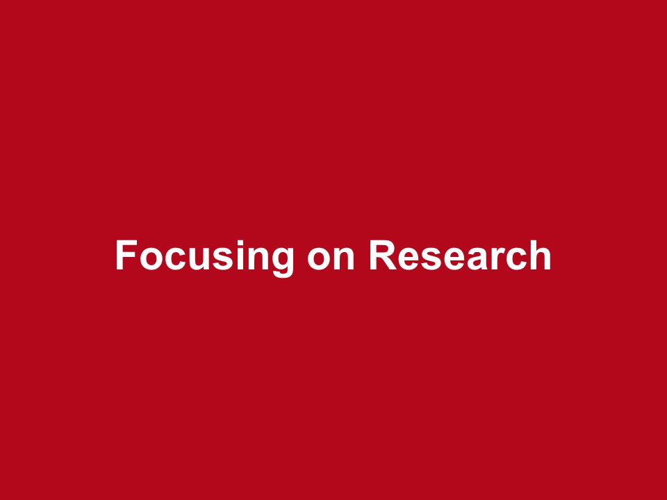 Focusing on Research