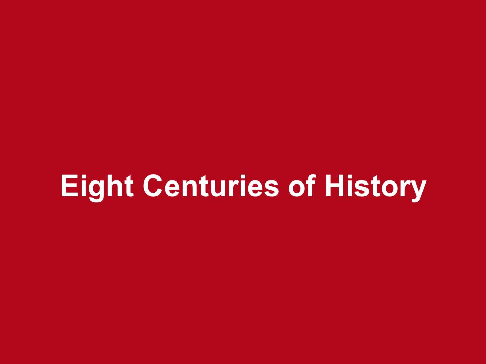 Eight Centuries of History