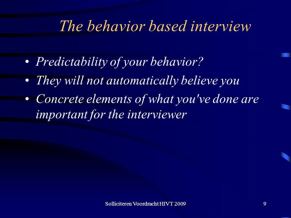 Solliciteren Voordracht HIVT 20099 The behavior based interview Predictability of your behavior.
