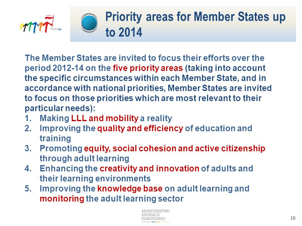10 The Member States are invited to focus their efforts over the period 2012-14 on the five priority areas (taking into account the specific circumsta