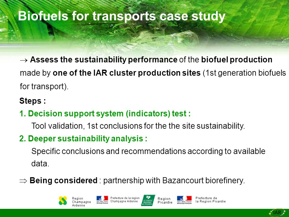Biofuels for transports case study Steps : 1.