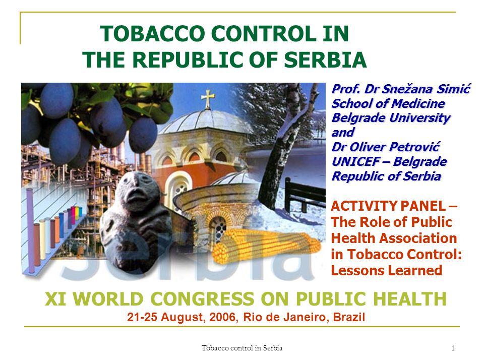 Tobacco control in Serbia 1 TOBACCO CONTROL IN THE REPUBLIC OF SERBIA Prof.