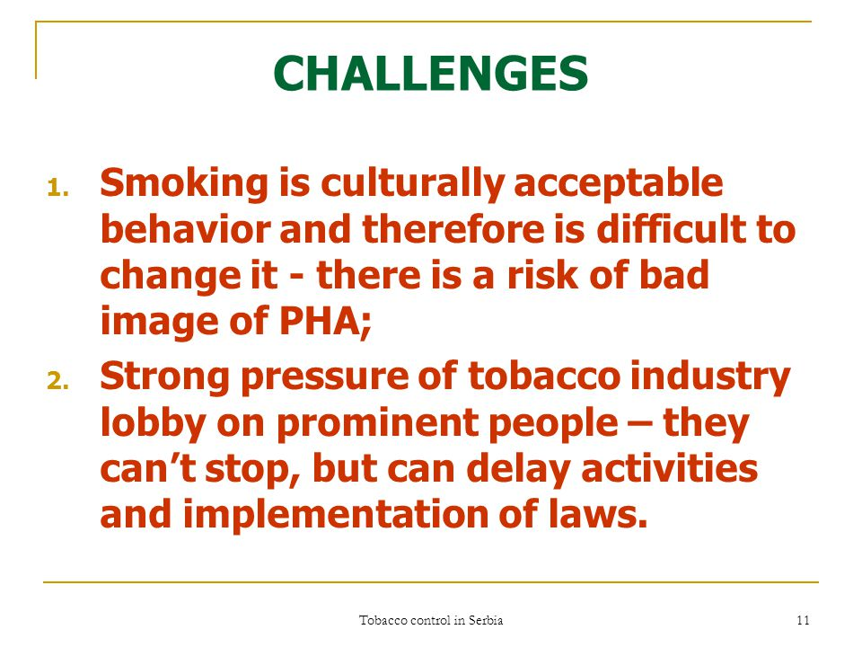 Tobacco control in Serbia 11 CHALLENGES 1.