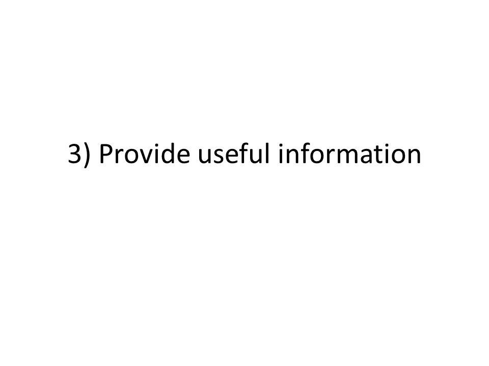 3) Provide useful information
