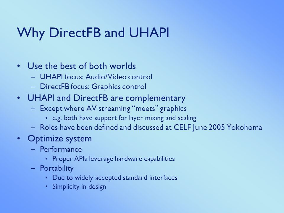 Integrating DirectFB and UHAPI Vmix Vid Layer Gfx Acceleration Audio Video Hardware Vid Layer Gfx Layer UHAPI DirectFB implementation DirectFB + Gfx Layer...
