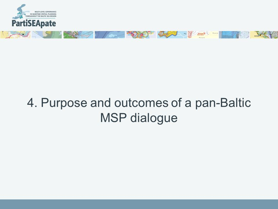 4. Purpose and outcomes of a pan-Baltic MSP dialogue