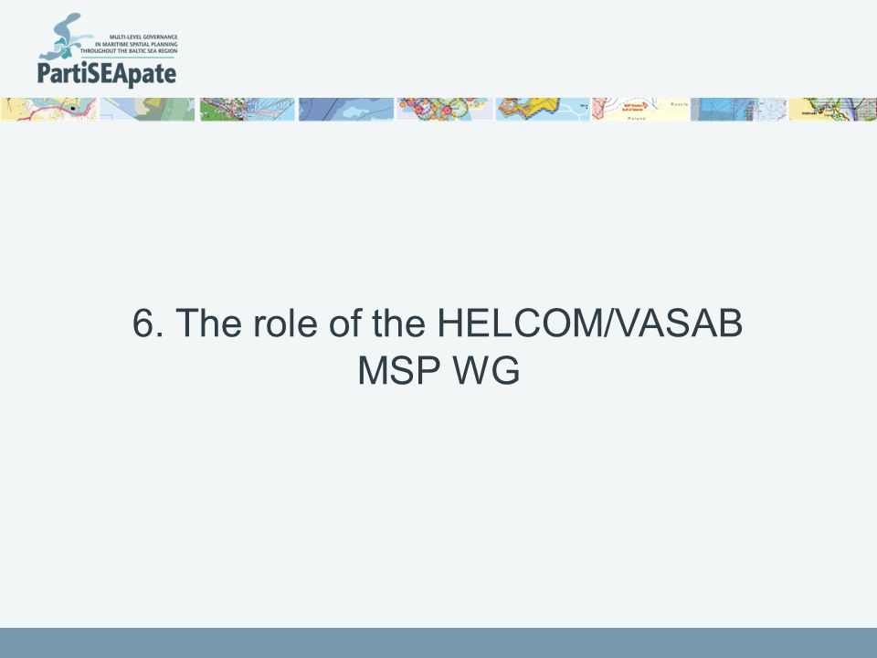 6. The role of the HELCOM/VASAB MSP WG