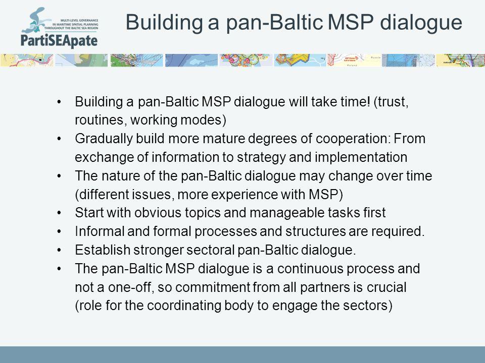 Building a pan-Baltic MSP dialogue Building a pan-Baltic MSP dialogue will take time.