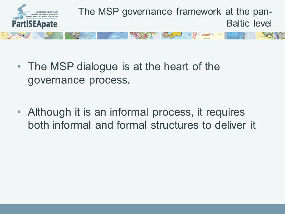 The MSP governance framework at the pan- Baltic level The MSP dialogue is at the heart of the governance process.