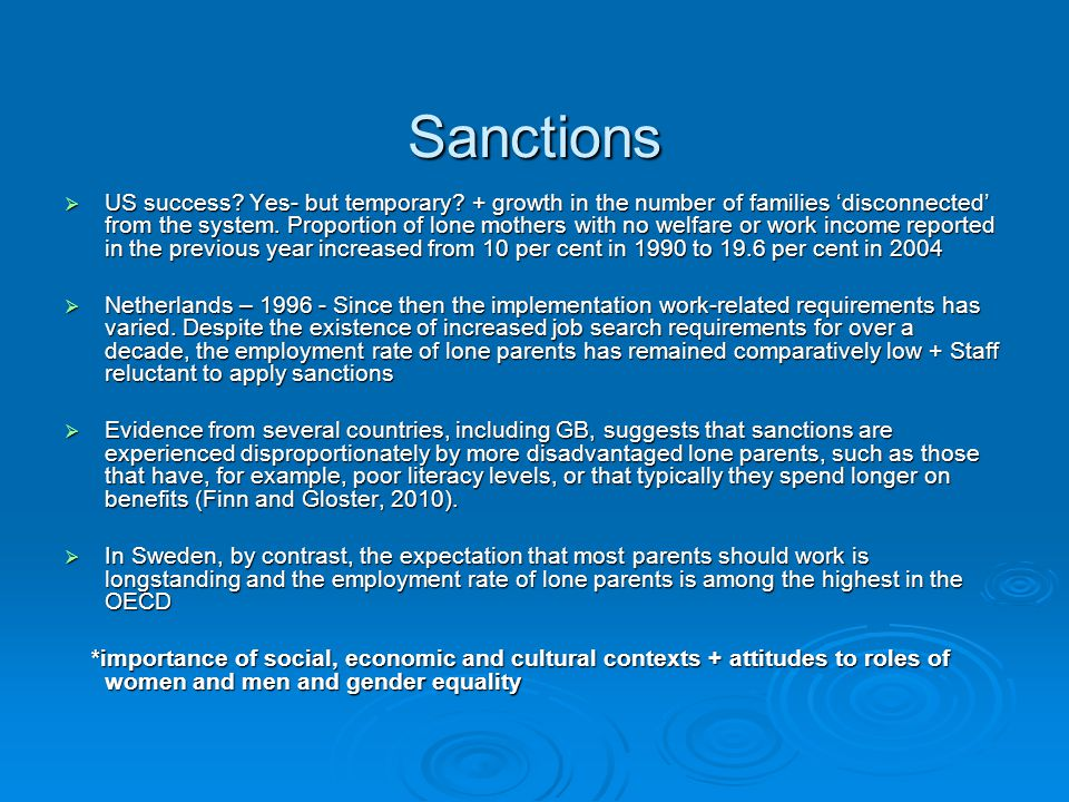 Sanctions  US success? Yes- but temporary? + growth in the number of families 'disconnected' from the system. Proportion of lone mothers with no welf