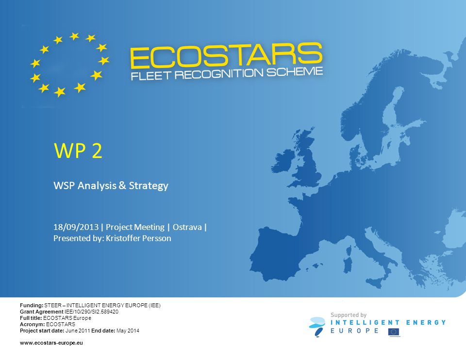 Funding: STEER – INTELLIGENT ENERGY EUROPE (IEE) Grant Agreement IEE/10/290/SI2.589420 Full title: ECOSTARS Europe Acronym: ECOSTARS Project start dat