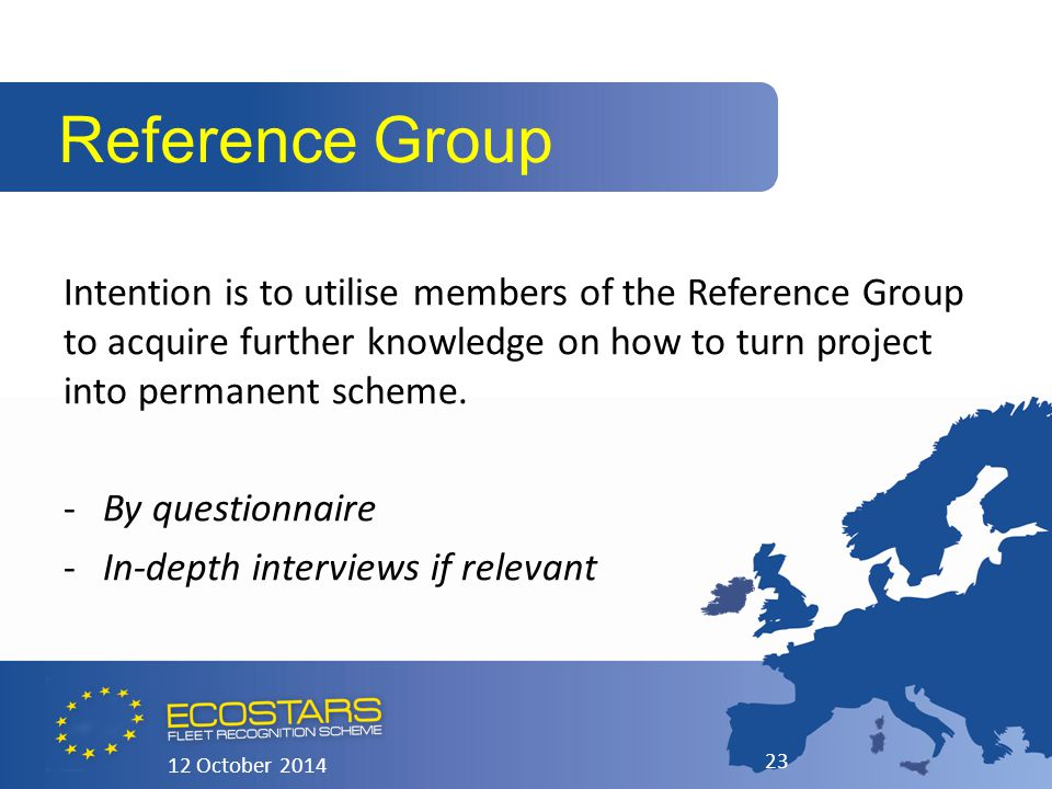 Intention is to utilise members of the Reference Group to acquire further knowledge on how to turn project into permanent scheme. -By questionnaire -I