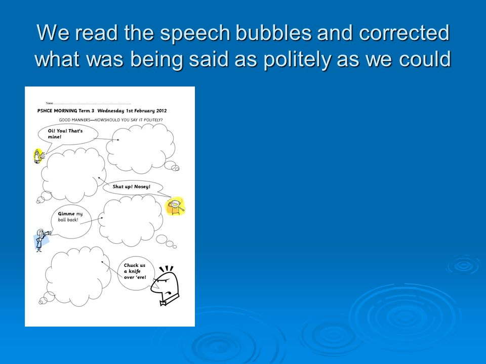 We read the speech bubbles and corrected what was being said as politely as we could