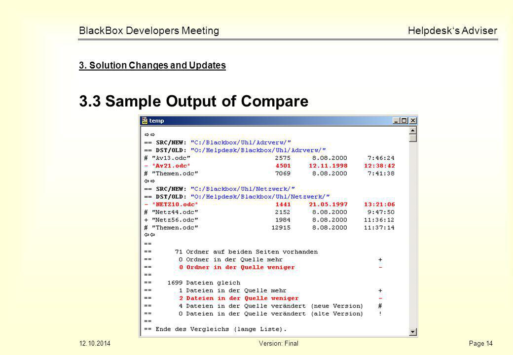 Helpdesk's Adviser BlackBox Developers Meeting 12.10.2014Version: FinalPage 14 3.3 Sample Output of Compare 3.