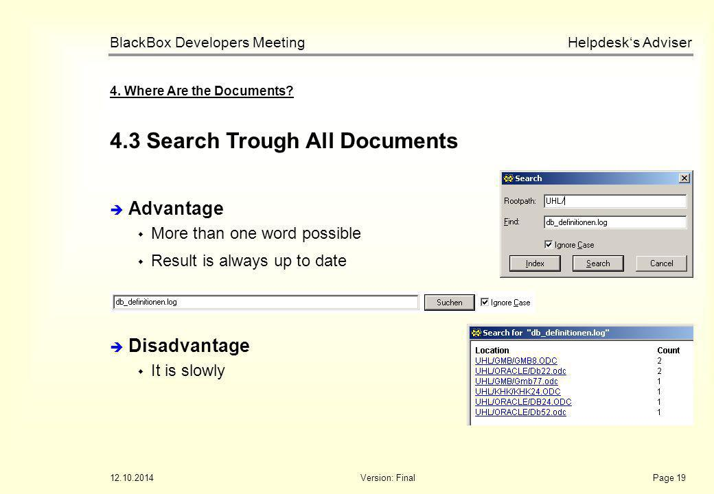 Helpdesk's Adviser BlackBox Developers Meeting 12.10.2014Version: FinalPage 19 4.3 Search Trough All Documents 4.
