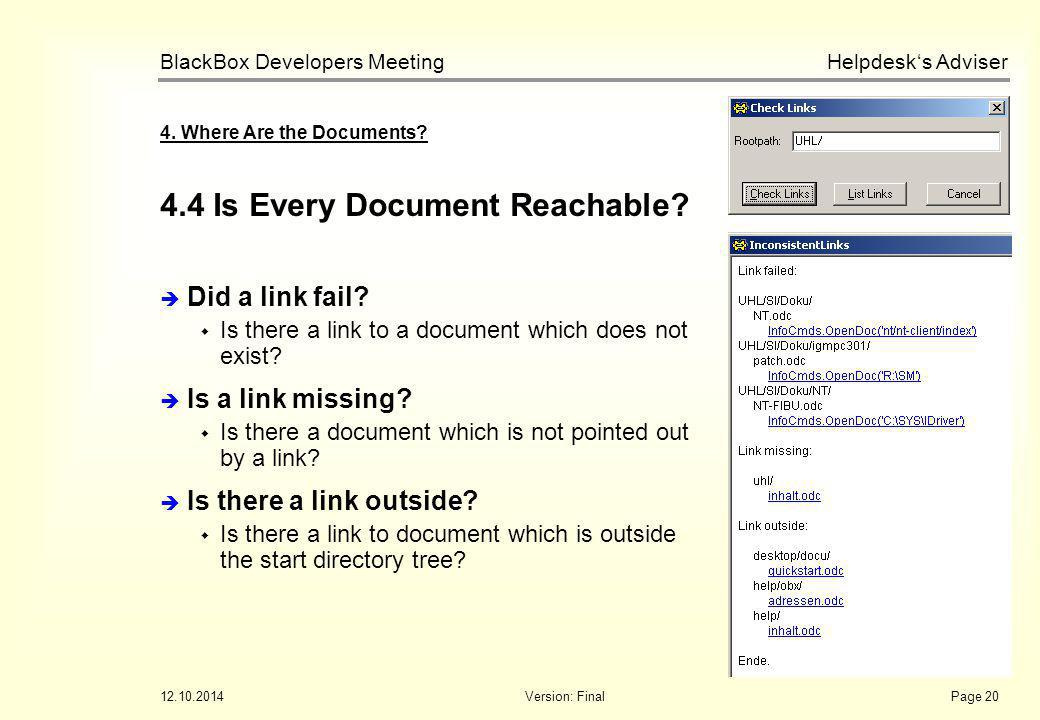 Helpdesk's Adviser BlackBox Developers Meeting 12.10.2014Version: FinalPage 20 4.4 Is Every Document Reachable? 4. Where Are the Documents?  Did a li