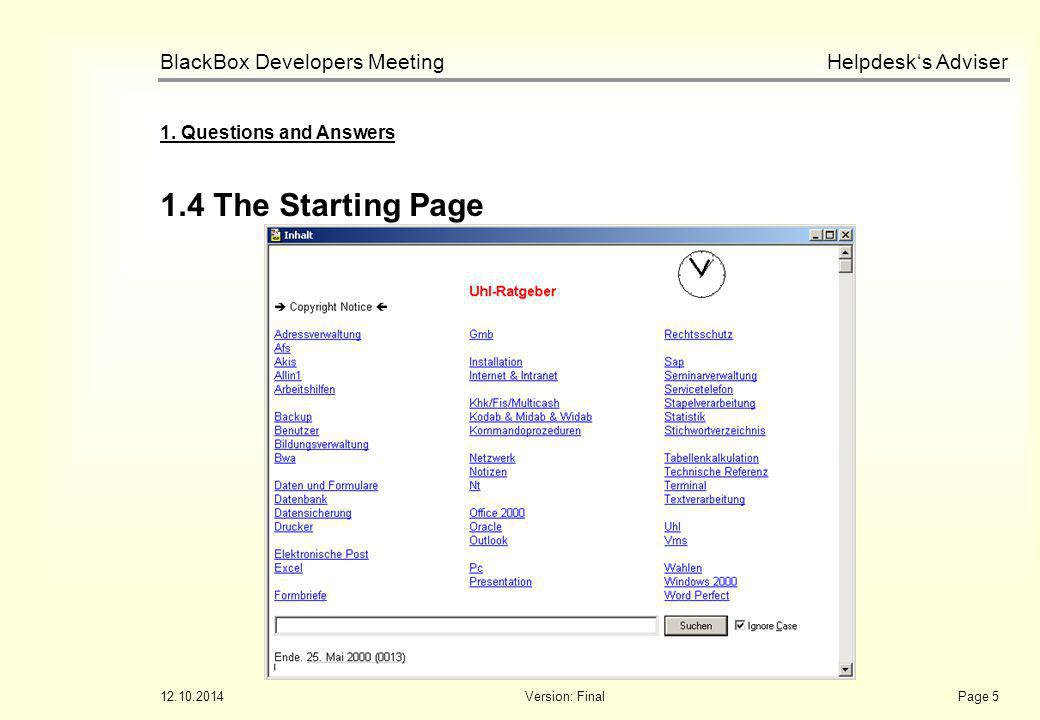 Helpdesk's Adviser BlackBox Developers Meeting 12.10.2014Version: FinalPage 5 1.4 The Starting Page 1.
