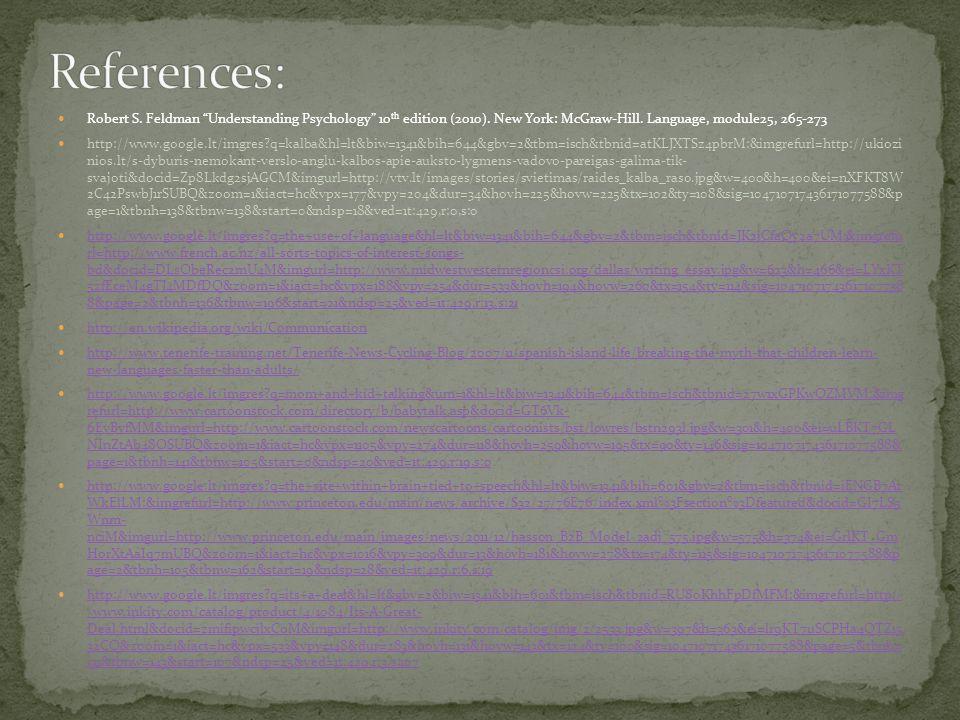 Robert S. Feldman Understanding Psychology 10 th edition (2010).