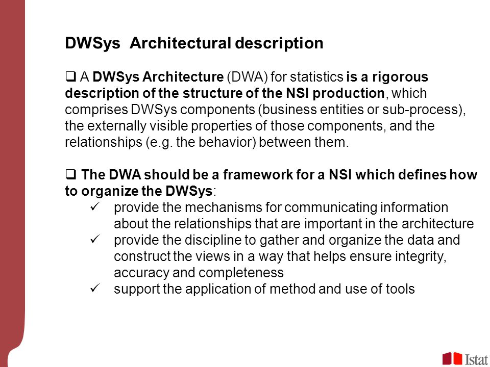 DWSys Architectural description  A DWSys Architecture (DWA) for statistics is a rigorous description of the structure of the NSI production, which co