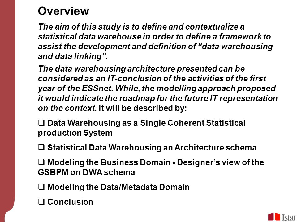 Overview The aim of this study is to define and contextualize a statistical data warehouse in order to define a framework to assist the development an