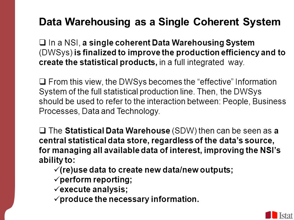 Data Warehousing as a Single Coherent System  In a NSI, a single coherent Data Warehousing System (DWSys) is finalized to improve the production effi
