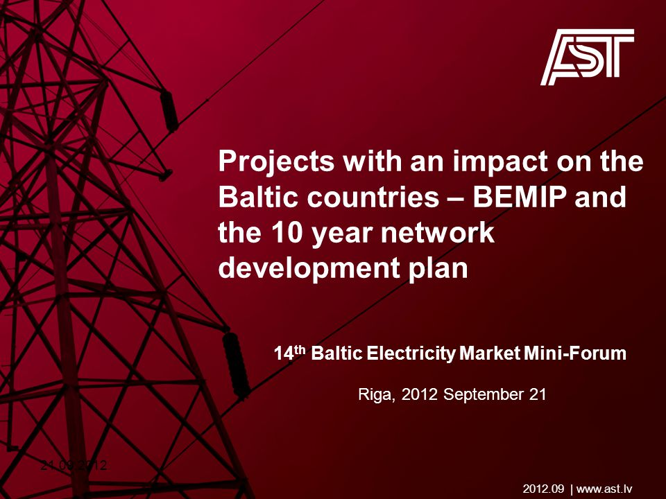 2012.09   www.ast.lv General points Energy Infrastructure Package  List of Projects of Common Interest for Baltic.