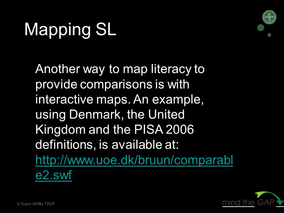 S-Team WP8a TPDP Another way to map literacy to provide comparisons is with interactive maps.