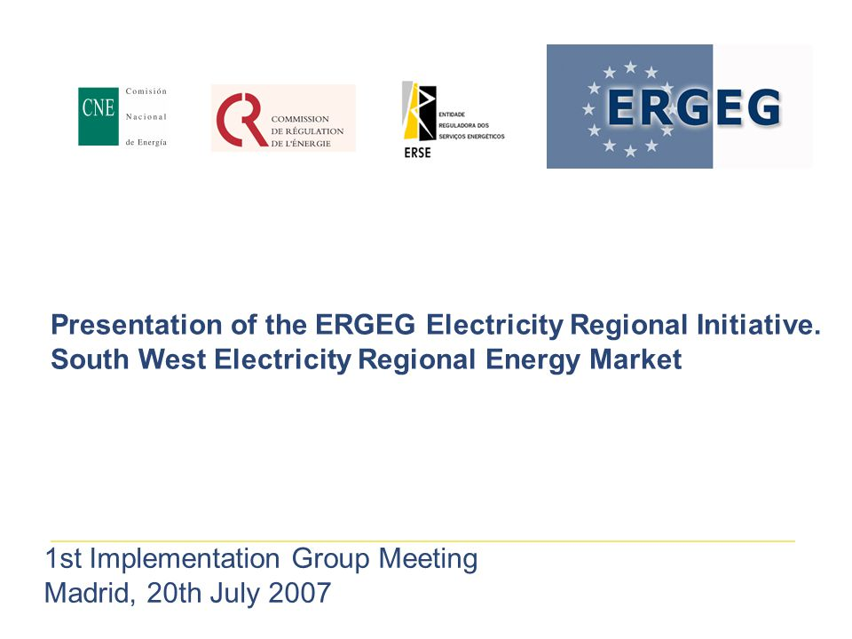 Presentation of the ERGEG Electricity Regional Initiative.