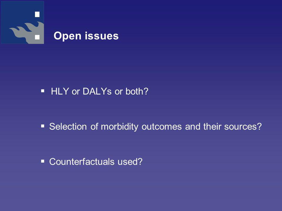 Open issues  HLY or DALYs or both.  Selection of morbidity outcomes and their sources.