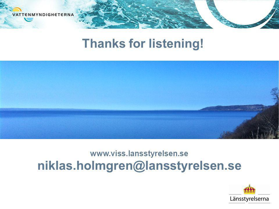 Thanks for listening! www.viss.lansstyrelsen.se niklas.holmgren@lansstyrelsen.se