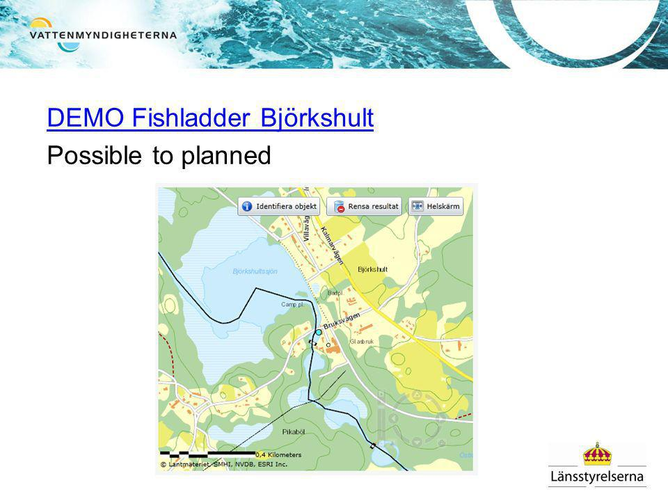 DEMO Fishladder Björkshult Possible to planned