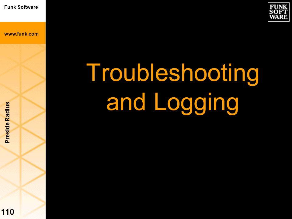 Funk Software www.funk.com Preside Radius 110 Troubleshooting and Logging