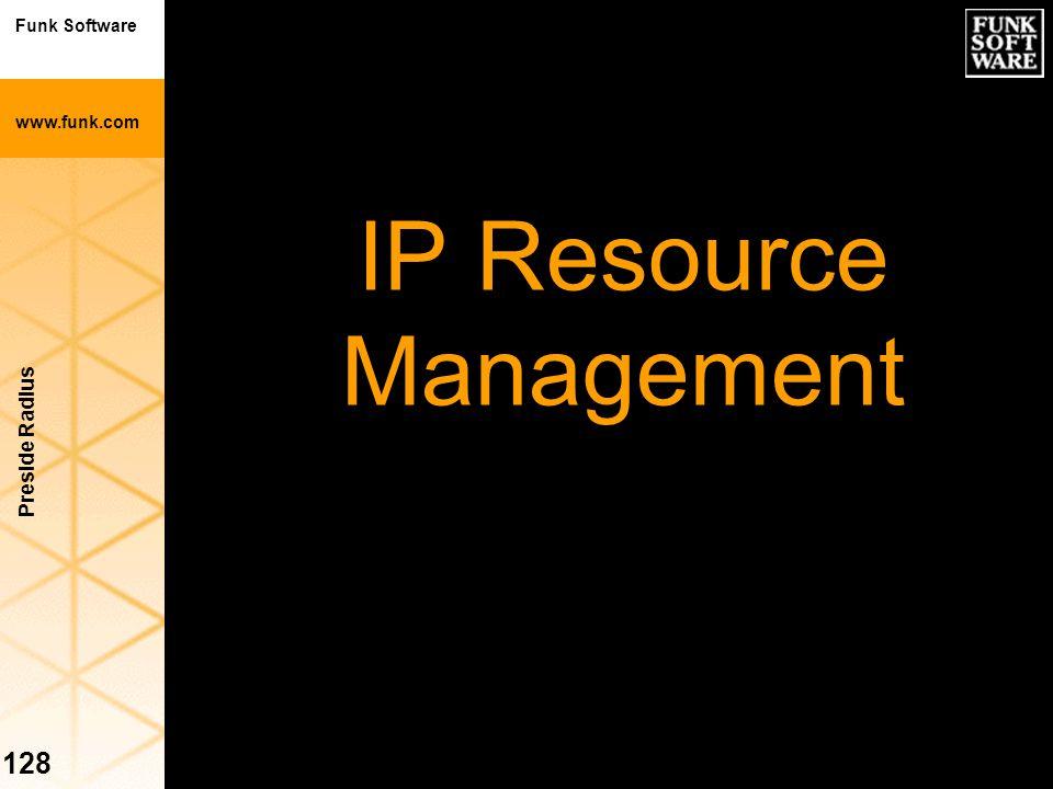 Funk Software www.funk.com Preside Radius 128 IP Resource Management