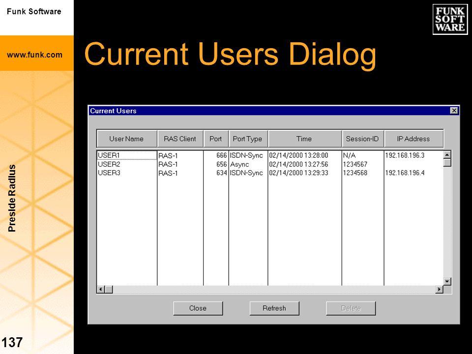 Funk Software www.funk.com Preside Radius 137 Current Users Dialog