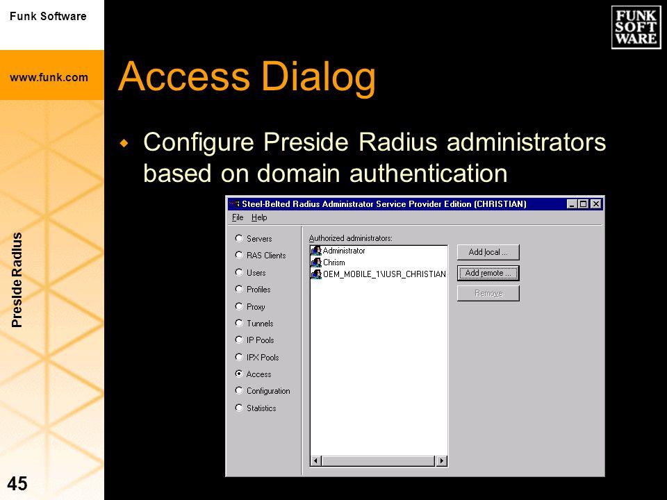 Funk Software www.funk.com Preside Radius 45 Access Dialog  Configure Preside Radius administrators based on domain authentication