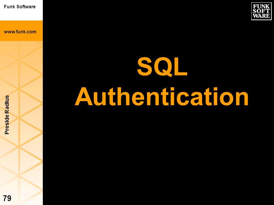 Funk Software www.funk.com Preside Radius 79 SQL Authentication