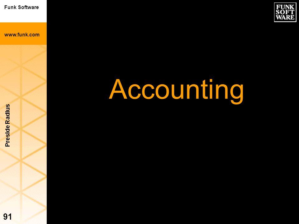 Funk Software www.funk.com Preside Radius 91 Accounting