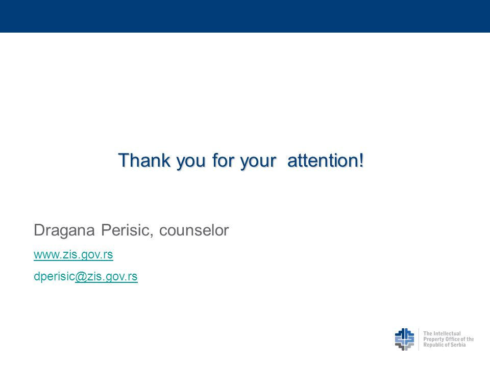 Thank you for your attention! Dragana Perisic, counselor www.zis.gov.rs dperisic@zis.gov.rs@zis.gov.rs