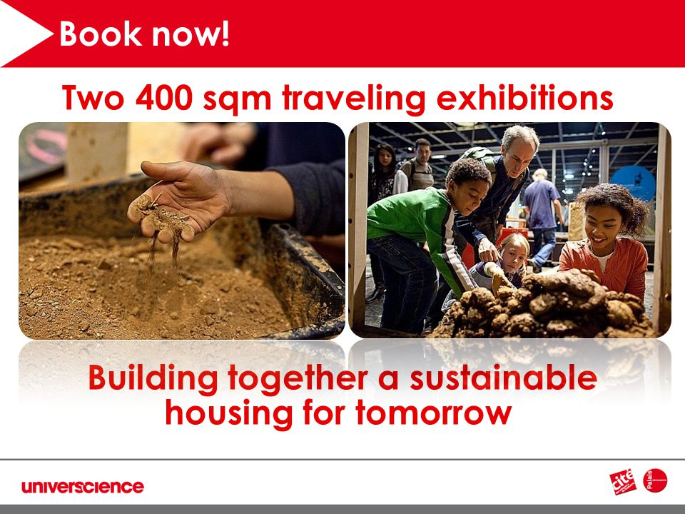 Two 400 sqm traveling exhibitions Building together a sustainable housing for tomorrow Book now!