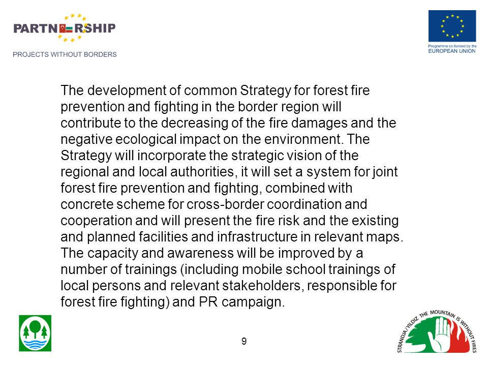 The development of common Strategy for forest fire prevention and fighting in the border region will contribute to the decreasing of the fire damages