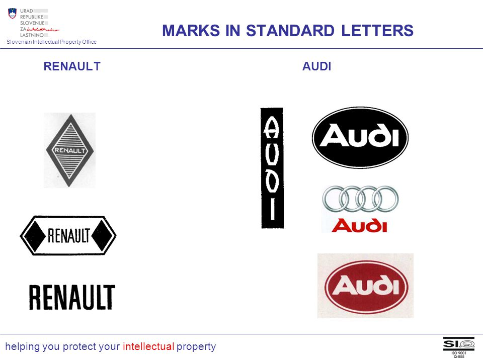 Slovenian Intellectual Property Office helping you protect your intellectual property RENAULT AUDI MARKS IN STANDARD LETTERS