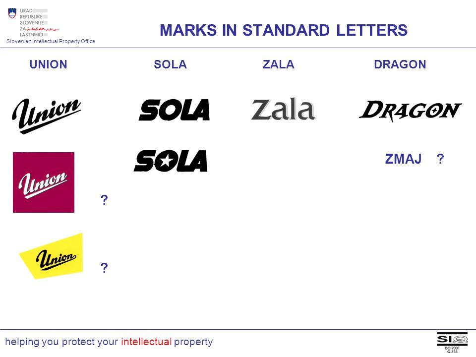 Slovenian Intellectual Property Office helping you protect your intellectual property UNION SOLA ZALA DRAGON ZMAJ ? ? ? MARKS IN STANDARD LETTERS