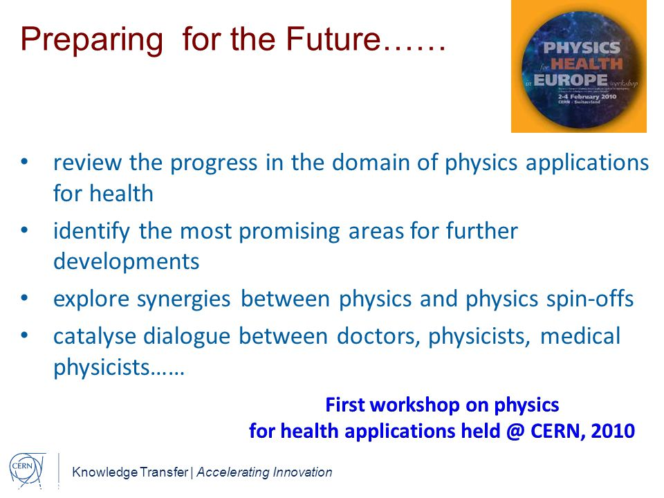 Knowledge Transfer | Accelerating Innovation Preparing for the Future…… review the progress in the domain of physics applications for health identify