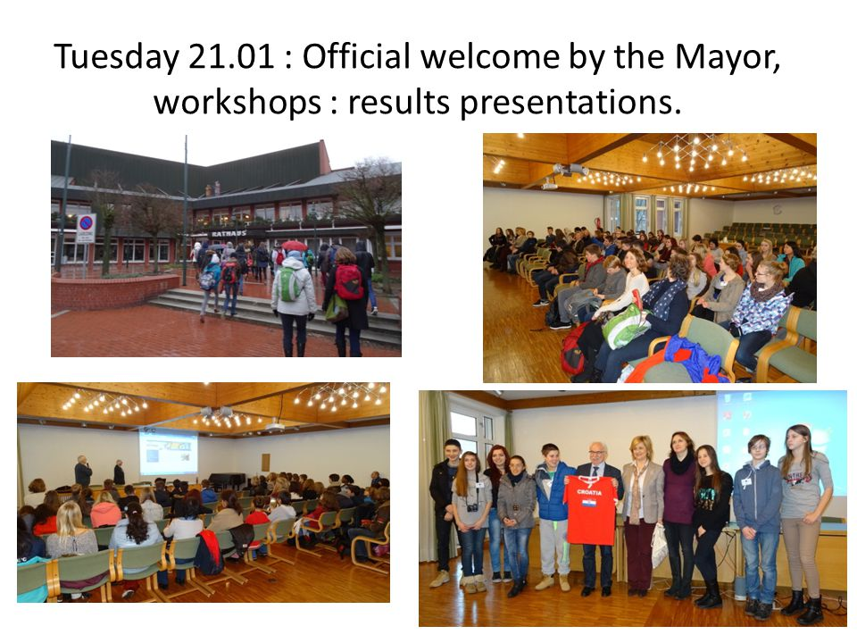 Tuesday 21.01 : Official welcome by the Mayor, workshops : results presentations.