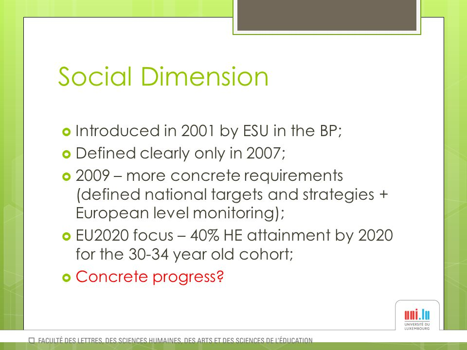 Social Dimension  Introduced in 2001 by ESU in the BP;  Defined clearly only in 2007;  2009 – more concrete requirements (defined national targets