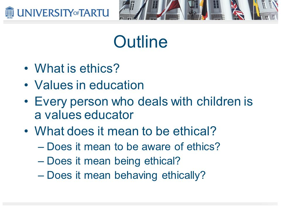 Outline What is ethics.