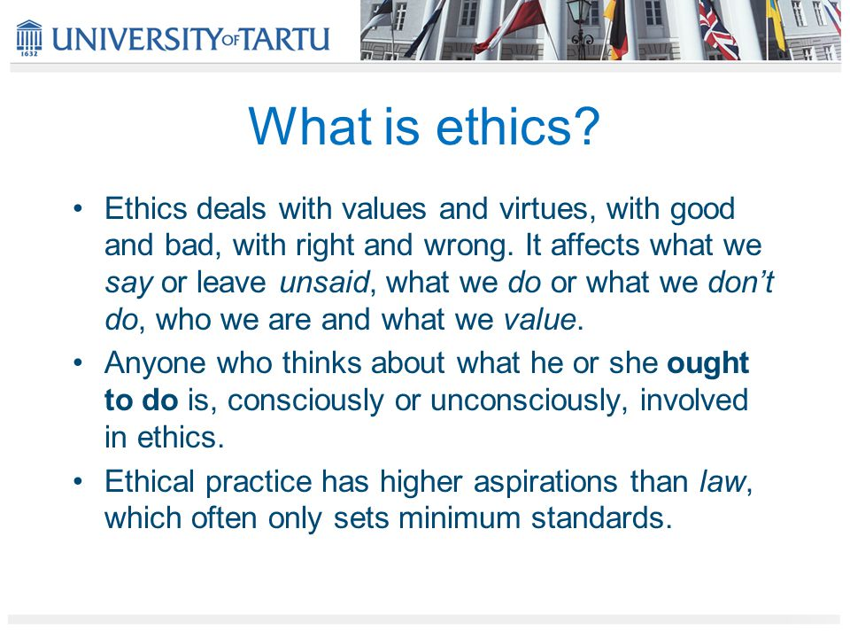 Ethics in education 1) Value-free education is an impossibility 2) It will have severe consequences if we don't deal with values 3) The kind of education we strive to give mirrors our understanding of desirable virtues.