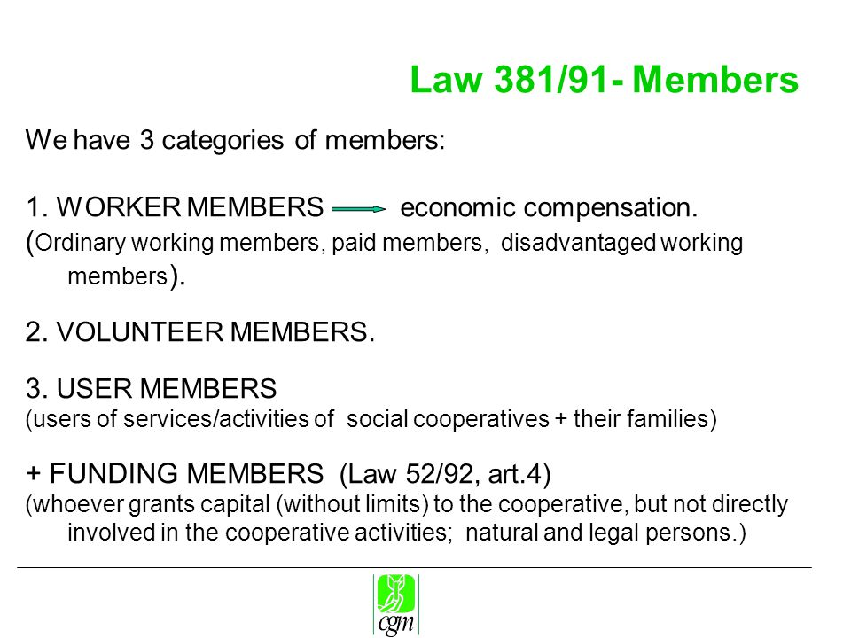 Law 381/91- Members We have 3 categories of members: 1.