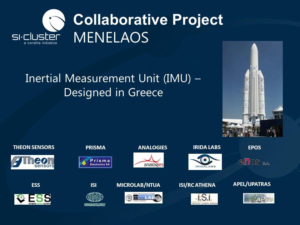 Collaborative Project MENELAOS THEON SENSORS PRISMAANALOGIES IRIDA LABS EPOS ESS ISIMICROLAB/NTUA ISI/RC ATHENA APEL/UPATRAS Inertial Measurement Unit